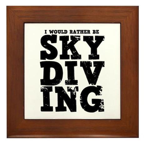 'Rather Be Skydiving' Framed Tile