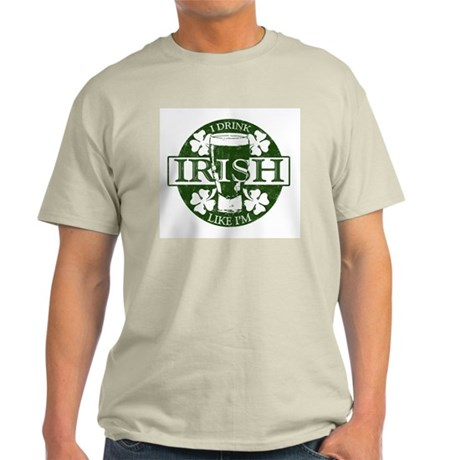I Drink Like I'm Irish Ash Grey T-Shirt