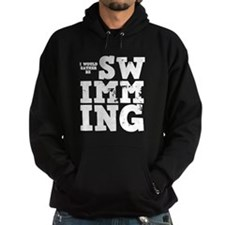 'Rather Be Swimming' Hoodie