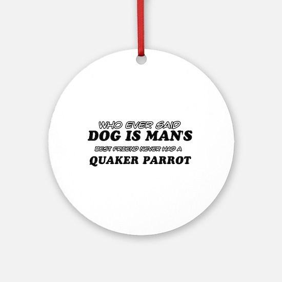 Quaker Parrot designs Ornament (Round)