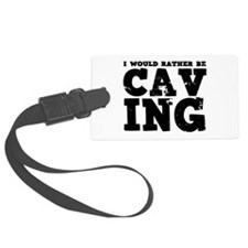 'Rather Be Caving' Luggage Tag