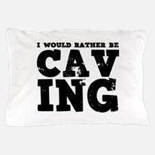 'Rather Be Caving' Pillow Case