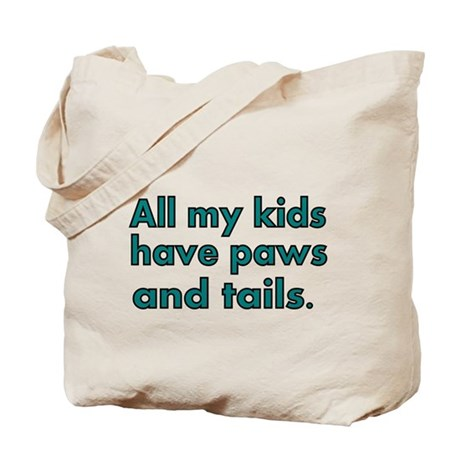All my kids have paws and tails Tote Bag