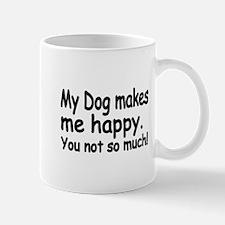 My Dog makes me Happy Mug