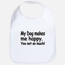 My Dog makes me Happy Bib