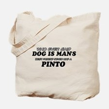 Pinto designs Tote Bag