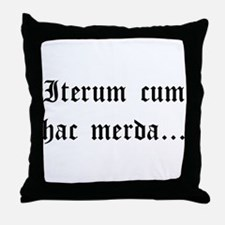 """Again With This Sh*t..."" Latin Throw Pillow"
