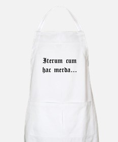 """Again With This Sh*t..."" Latin Apron"