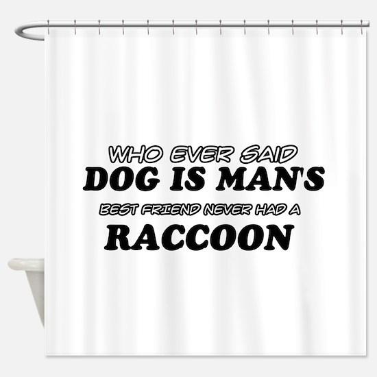 Raccoon designs Shower Curtain