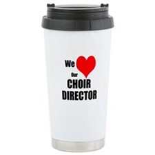 Travel Mug We Love Our Choir Director