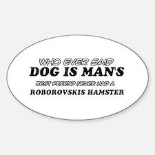Roborovskis Hamster designs Sticker (Oval)