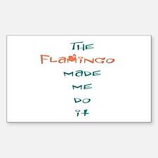 Blame the flamingo Rectangle Decal