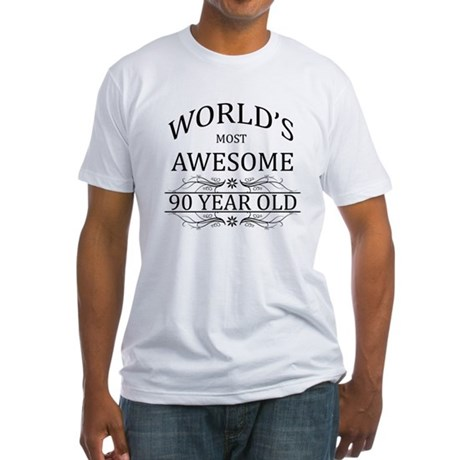World's Most Awesome 90 Year Old Fitted T-Shirt