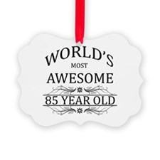 World's Most Awesome 85 Year Old Ornament