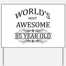 World's Most Awesome 85 Year Old Yard Sign