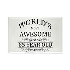 World's Most Awesome 85 Year Old Rectangle Magnet