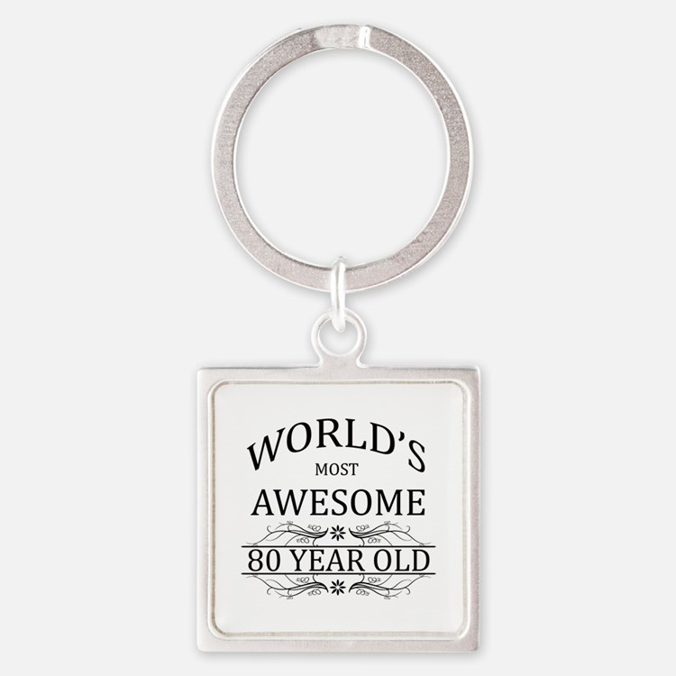 World's Most Awesome 80 Year Old Square Keychain