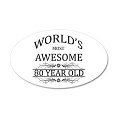 World's Most Awesome 80 Year Old Wall Decal
