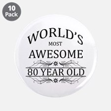 """World's Most Awesome 80 Year Old 3.5"""" Button (10 p"""