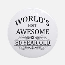 World's Most Awesome 80 Year Old Ornament (Round)