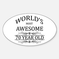 World's Most Awesome 70 Year Old Sticker (Oval)