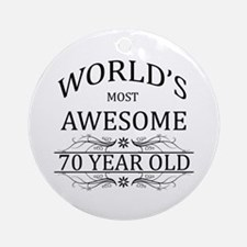 World's Most Awesome 70 Year Old Ornament (Round)