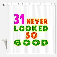 31 Birthday Designs Shower Curtain