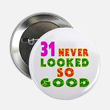 """31 Birthday Designs 2.25"""" Button"""