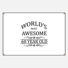 World's Most Awesome 60 Year Old Banner