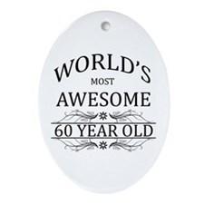 World's Most Awesome 60 Year Old Ornament (Oval)