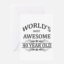 World's Most Awesome 40 Year Old Greeting Card