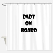 BABY ON BOARD Shower Curtain