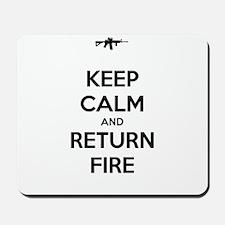 Keep Calm and Return Fire Mousepad