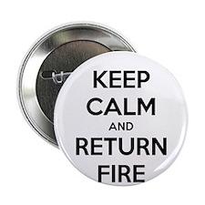 "Keep Calm and Return Fire 2.25"" Button"