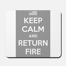 Keep Calm and Return Fire Mousepad