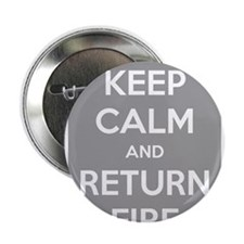 "Keep Calm and Return Fire 2.25"" Button"