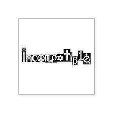 "Incompatible Reality Square Sticker 3"" x 3"""