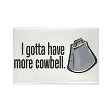 More Cowbell! Rectangle Magnet