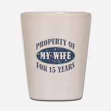 Funny 15th Anniversary Shot Glass