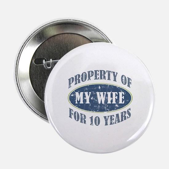 """Funny 10th Anniversary 2.25"""" Button"""