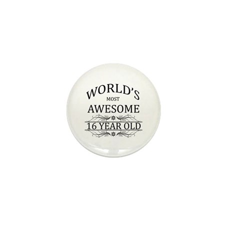 World's Most Awesome 16 Year Old Mini Button (10 p