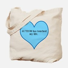 AUTISM has touched my life. Tote Bag