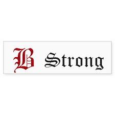 B Strong Bumper Sticker