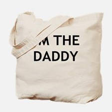 IM THE DADDY Tote Bag