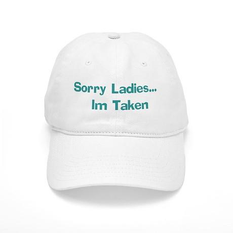 Sorry Ladies... Im Taken Cap