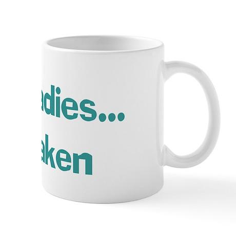 Sorry Ladies... Im Taken Mug
