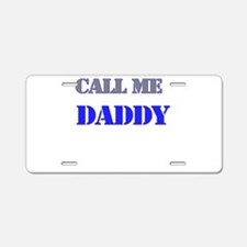 CALL ME DADDY Aluminum License Plate
