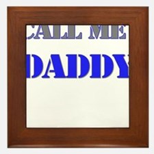 CALL ME DADDY Framed Tile