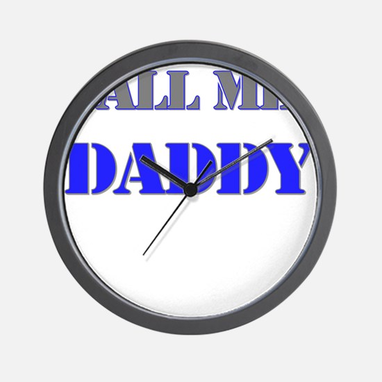CALL ME DADDY Wall Clock