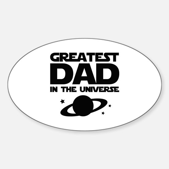 Greatest Dad In The Universe Sticker (Oval)